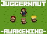 Juggernaut: Awakening