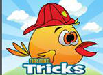 Fireman Tricks