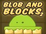 Blob and Blocks 2