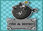 Fish And Destroy