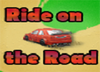 Ride on the Road