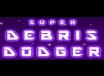 Super Debris Dodger