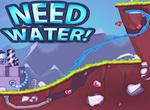 Need Water